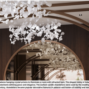 Adagio Lobby - The Story of the Chandelier